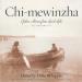 Chi-mewinzha: Ojibwe Stories from Leech Lake