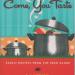 Come, You Taste