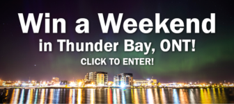 Win a Weekend in Thunder Bay, Ont!