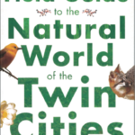 A Field Guide to the Natural World of the Twin Cities