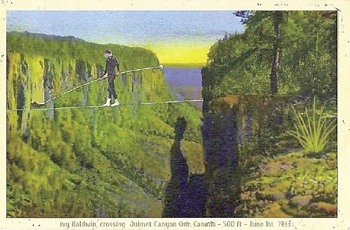 In June 1933, America's 67-year-old Ivy Baldwin—who had been performing high-wire acts in Canada, the U.S., South America and Asia since 1893—walked a high-wire across Ouimet Canyon, near Thunder Bay.
